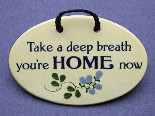 Take a deep breath you're home now