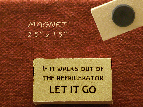 If it walks out of the refrigerator LET IT GO
