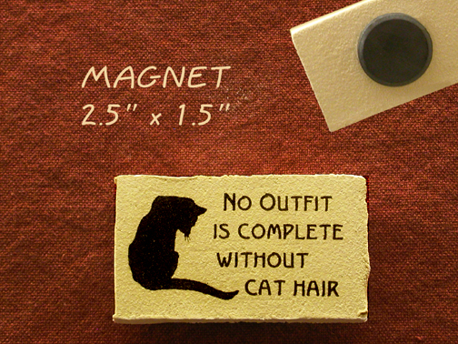 No outfit is complete without cat hair - magnet