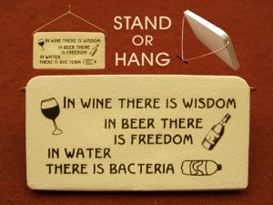 In Wine There Is Wisdom In Beer There Is Freedom In Water There Is Bacteria