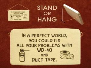 WD 40 and Duct tape ceramic desk plaque