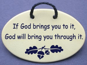 If God brings you to it, God will bring you through it. Mountain Meadows Pottery