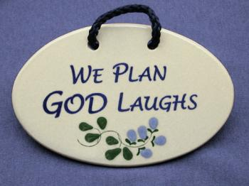 We Plan God Laughs Decorative Wall Plaque Mountaine