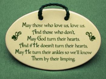 May Those Who Love Us Love Us And Those Who Don T May God