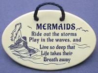 Mermaids Ride out the storms Play in the waves, and Live so deep that Life takes their Breath away.