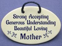 Strong,Accepting,Generous,Understanding,Beautiful,Loving Mother