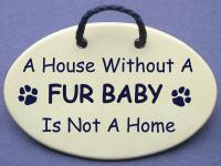 A House Without A FUR BABY Is Not A Home