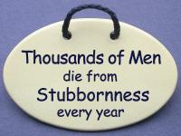 Thousands of Men die from Stubbornness every year