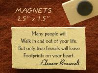 Many people will walk in and out of your life but only true friends will leave footprints on your heart