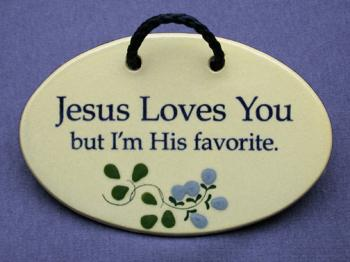 Jesus Loves You But I M His Favorite Decorative Wall