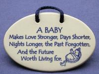A baby makes love stronger days shorter nights longer the past forgotten and the future worth living for