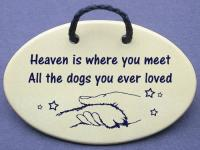 Heaven is where you meet all the dogs you ever loved