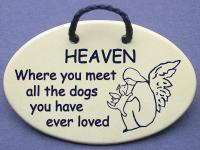 HEAVEN Where you meet all the dogs you have ever loved
