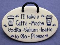 Ill take a caffe mocha vodka valium latte to go please