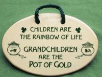 Children are the rainbow of life grandchildren are the pot of gold