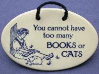 You cannot have too many books or cats