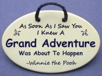 As soon As I Saw You I knew A Grand Adventure Was About to Happen - Winnie the pooh